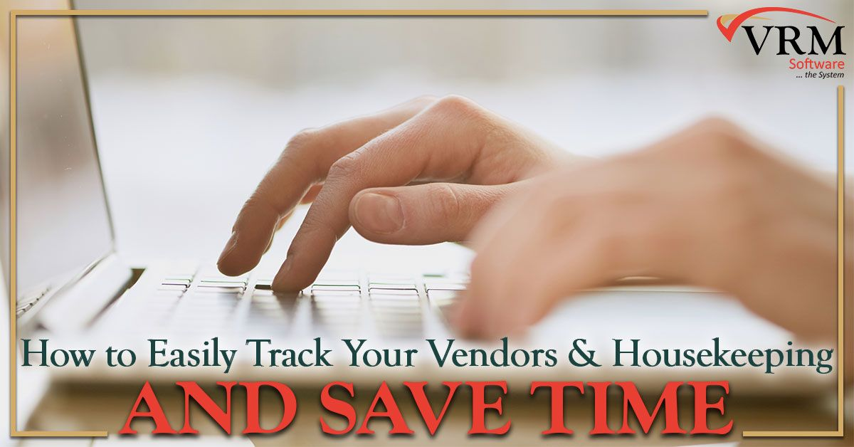Easily Track Your Vendors and Housekeeping