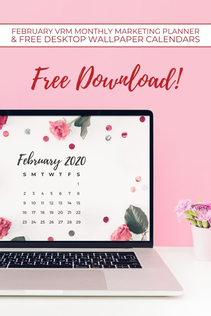 February VRM Monthly Marketing Planner and Free Desktop Wallpaper Calendars
