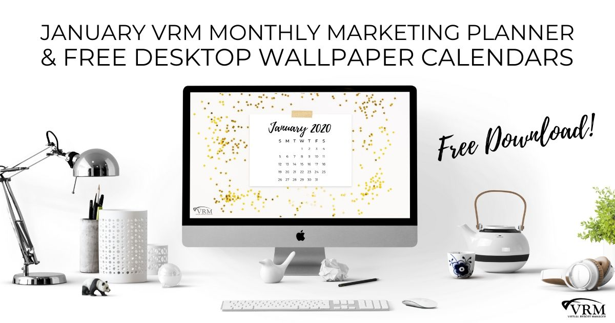 January VRM Monthly Marketing Planner and Free Desktop Wallpaper Calendars | Virtual Resort Manager