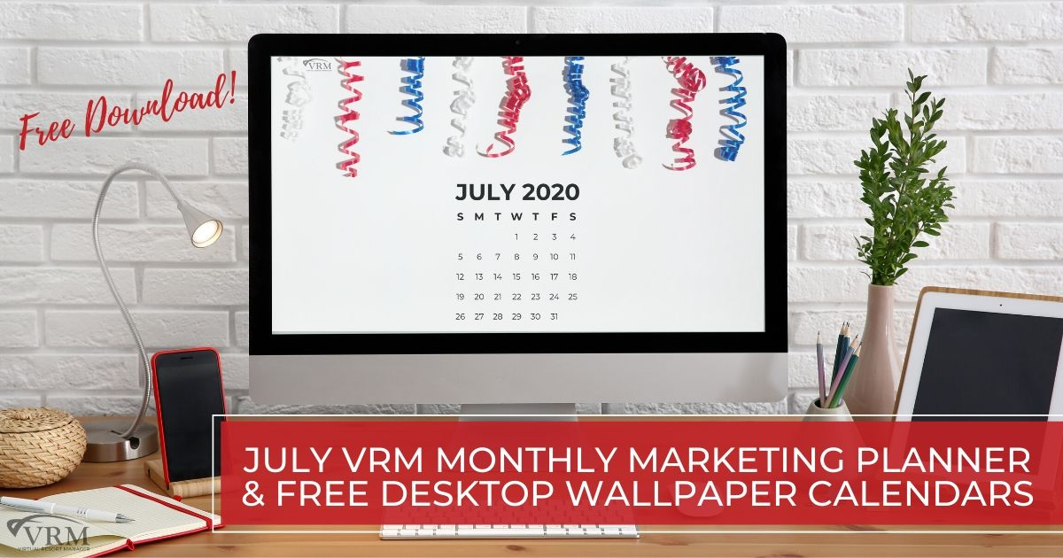 July VRM Monthly Marketing Planner and Free Desktop Wallpaper Calendars