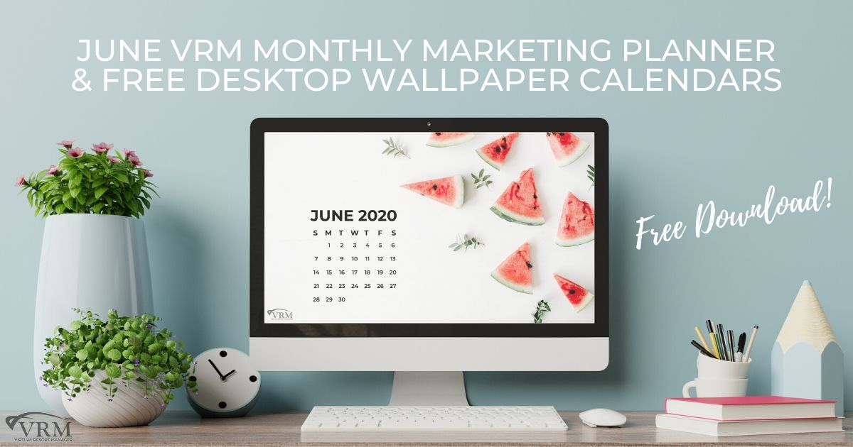 June VRM Monthly Marketing Planner and Free Desktop Wallpaper Calendars