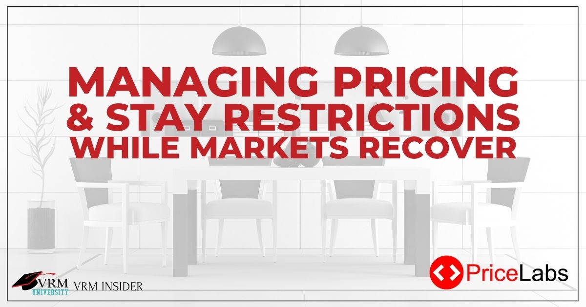 Managing Pricing & Stay Restrictions While Markets Recover