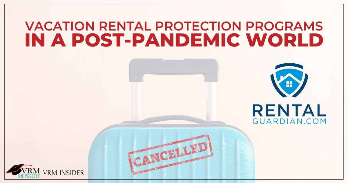 VRM Insider, Vacation Rental Protection Programs in a Post Pandemic World