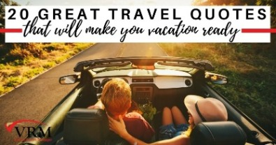 20 Great Travel Quotes That Will Make You Vacation Ready | Virtual Resort Manager