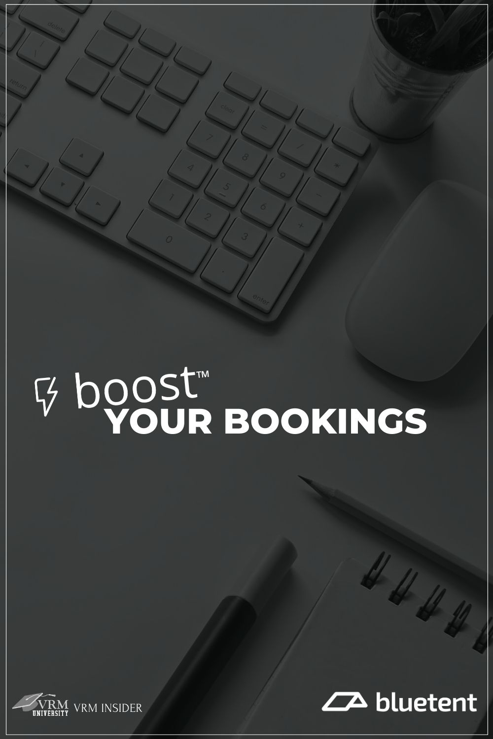 VRM Insider, Boost™ your Bookings
