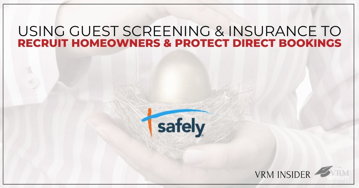 VRM Insider: Using Guest Screening and Insurance to Recruit Homeowners and Protect Direct Bookings
