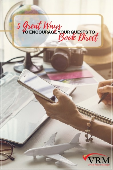 5 Great Ways to Encourage Your Guests to Book Direct | Virtual Resort Manager