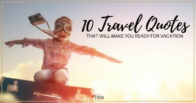 10 Travel Quotes That Will Make You Ready for a Vacation | Virtual Resort Manager