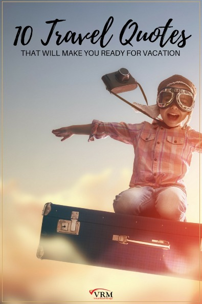 10 Travel Quotes That Will Make You Ready for a Vacation